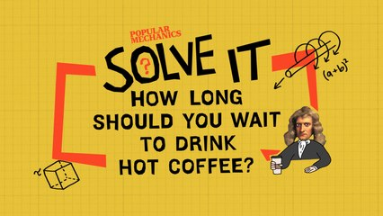 SOLVE IT: How long should you wait to drink a hot coffee?