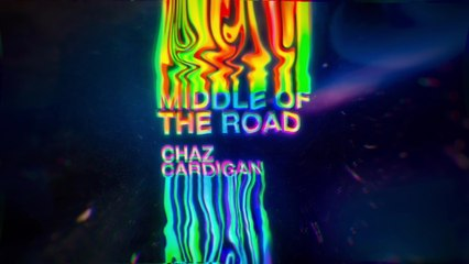 Chaz Cardigan - Middle Of The Road