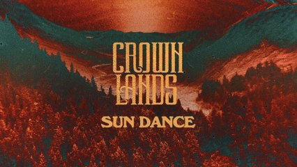 Crown Lands - Sun Dance
