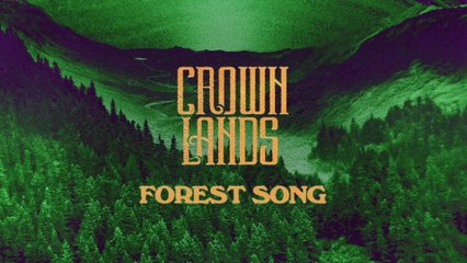 Crown Lands - Forest Song