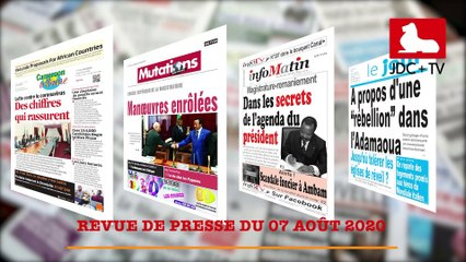 REVUE DE PRESSE CAMEROUNAISE DU 07 AOÛT 2020
