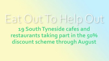 Eat Out To Help Out in South Shields: 19 cafes and restaurants taking part in the scheme