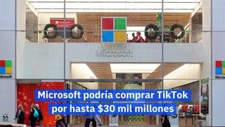 Microsoft podría comprar TikTok por hasta $30 mil millones