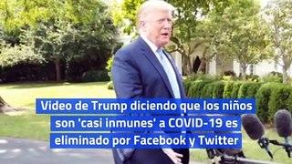Video de Trump diciendo que los niños son 'casi inmunes' a COVID-19 es eliminado por Facebook y Twitter