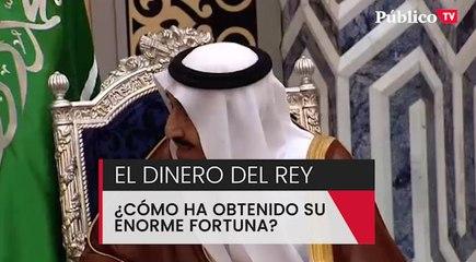¿Cómo ha obtenido Juan Carlos I su fortuna?