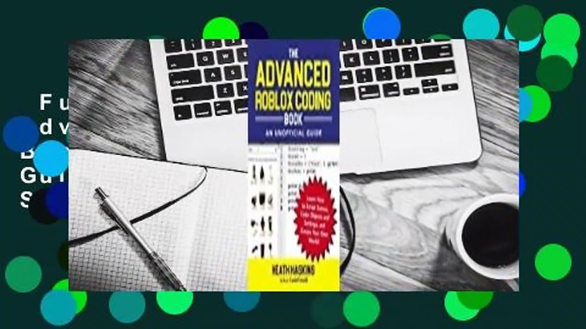 Full version  The Advanced Roblox Coding Book: An Unofficial Guide: Learn How to Script Games,