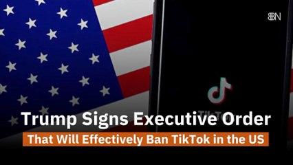 Trump Is Serious About TikTok