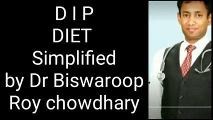 Dr biswaroop रॉय चौधरी dip diet, dip diet plan. Dr biswaroop roy चौधरी dip diet for thyroid diabities weight loss. एंड high bp