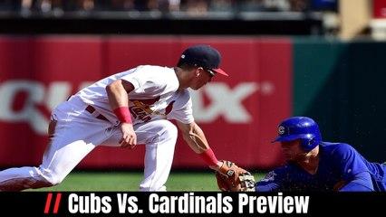 Cubs Vs. Cardinals Preview