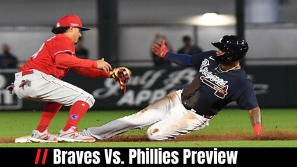Braves Vs. Phillies Preview