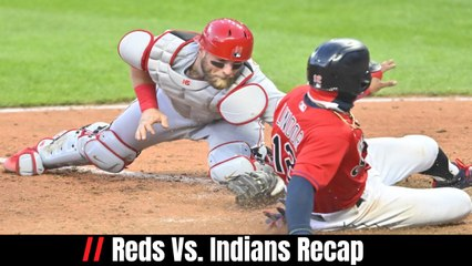 Reds Vs. Indians Recap