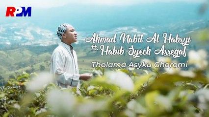 Ahmad Nabil Al Habsyi Ft. Habib Syech Assegaf - Tholama Asyku Ghoromi (Official Music Video)