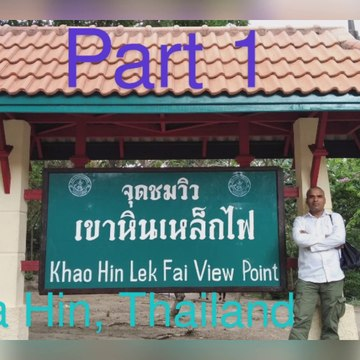 Khao Hin Lek Fai View Point Hua Hin Thailand,เข้าหินเหล็กไฟ หัวหิน, Hua Hin का सुंदर नज़ारा पहाड़ से,Part 1