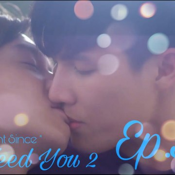 [Vietsub] The Moment Since - I Need You 2 - Tập 5 (Hết)