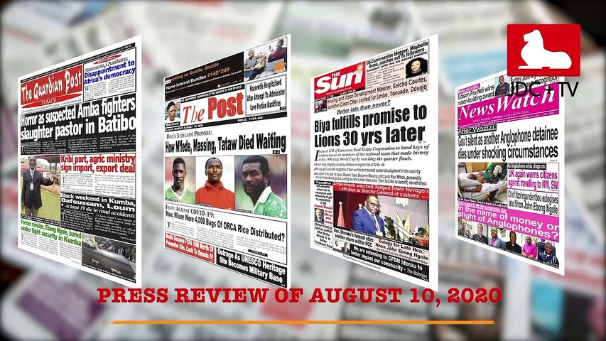 CAMEROONIAN PRESS REVIEW OF AUGUST 10, 2020