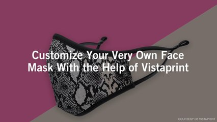 Customize Your Very Own Face Mask With the Help of Vistaprint