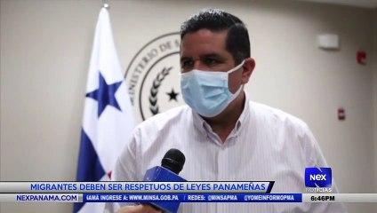 Migrantes deben ser respetuosos de leyes Panameñas  - Nex Noticias