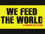 We feed the World – Le marché de la faim (bande-annonce)