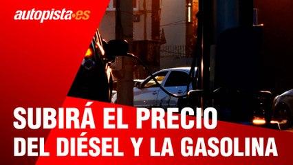 El precio del diésel y la gasolina subirá: ¿cuánto pagaremos de más?
