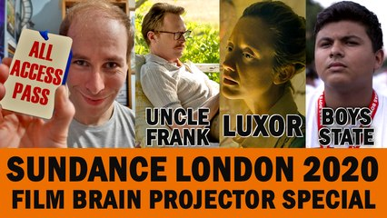 Projector Sundance London 2020 Special: Uncle Frank / Luxor / Boys State (REVIEWS)