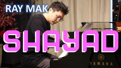 Love Aaj Kal - Shayad Piano by Ray Mak
