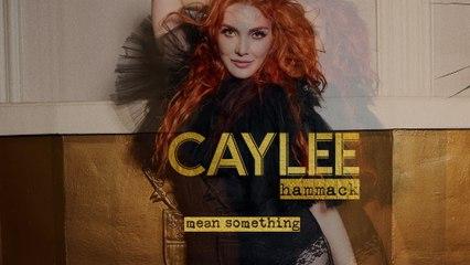 Caylee Hammack - Mean Something