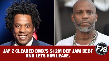 F78NEWS: JAY-Z CLEARED DMX'S $12M DEF JAM DEBT AND LETS HIM LEAVE.