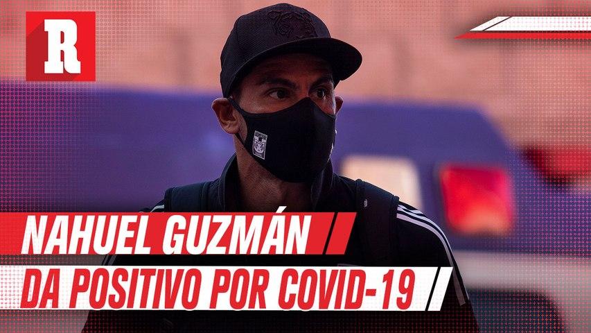 Nahuel Guzmán y Ortega son los dos positivos por coronavirus de Tigres