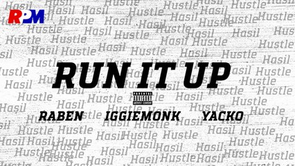 IggieMonk Ft. Raben & Yacko - Run It Up (Official Lyric Video)