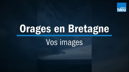 Images de l'orage en Bretagne le 15 août 2020
