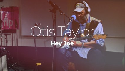 "Otis Taylor ""Hey Joe"" #StudioLive"