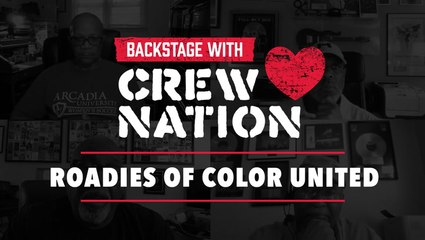 Backstage with Crew Nation: Roadies of Color United