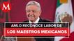 AMLO: los mejores maestros de México darán clases por televisión