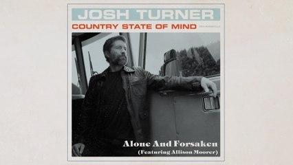Josh Turner - Alone and Forsaken