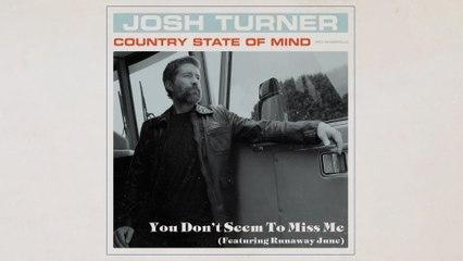 Josh Turner - You Don't Seem To Miss Me