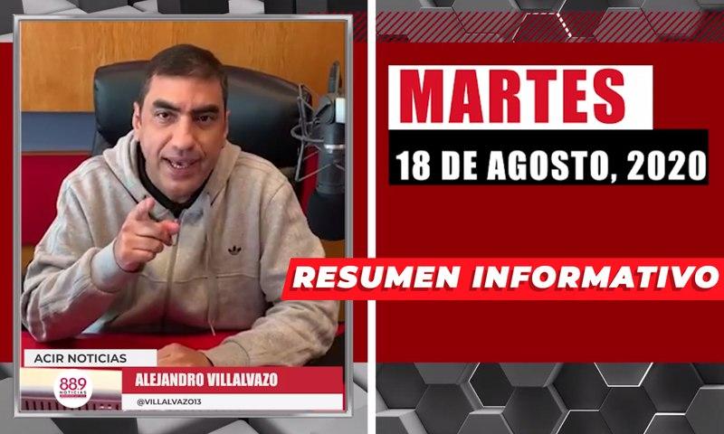 Resumen de noticias martes 18 de agosto 2020 / Panorama Informativo / 88.9 Noticias
