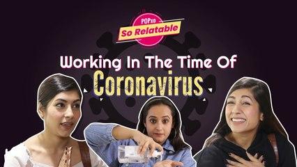 Working In The Time Of Coronavirus - POPxo So Relatable