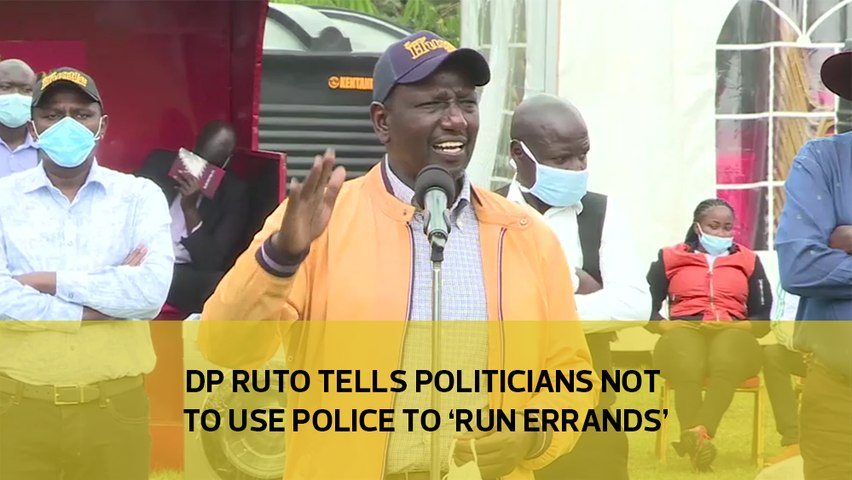 DP Ruto tells politicians not to use police to 'run errands'