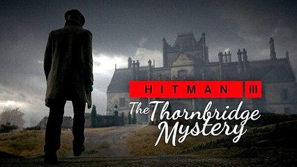 HITMAN 3 - England Location Reveal: The Thornbridge Mystery (2021)