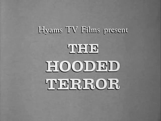 The Hooded Terror