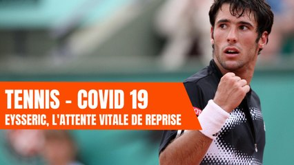 Tennis - Covid 19 : Eysseric, une reprise qui se fait attendre...
