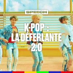 K-pop : la déferlante 2.0 | Le Speech de Savannah