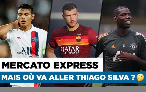 Mercato Express : Thiago Silva, le suspense est entier !