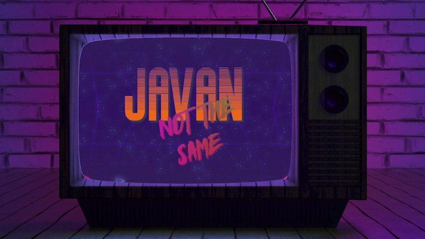 Javan - Not The Same