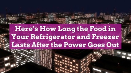 Here's How Long the Food in Your Refrigerator and Freezer Lasts After the Power Goes Out