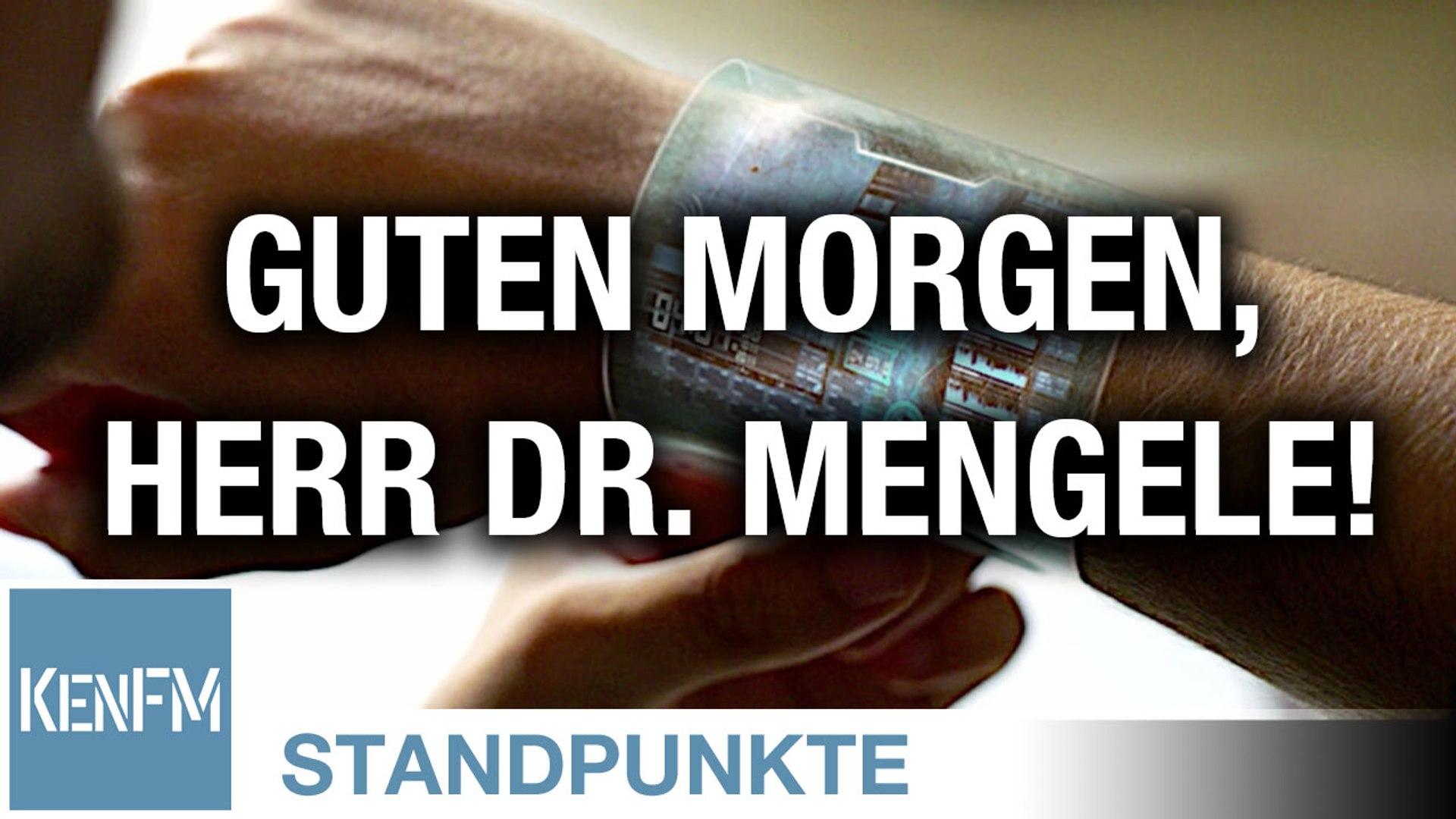 Guten Morgen, Herr Dr. Mengele! | Von Rüdiger Lenz