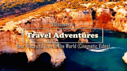 Travel Adventures - Best Places to Visit In The World (Cinematic Video)