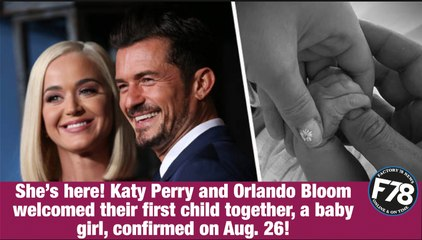 F78NEWS: Katy Perry Gives Birth: She & Orlando Bloom Welcome Baby Girl Daisy Dove —'We're Floating With Love'