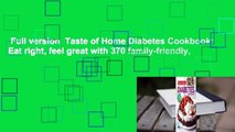 Full version  Taste of Home Diabetes Cookbook: Eat right, feel great with 370 family-friendly,