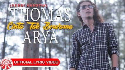 Thomas Arya - Cinta Tak Berwarna (Versi Akustik) [Official Lyric Video HD]